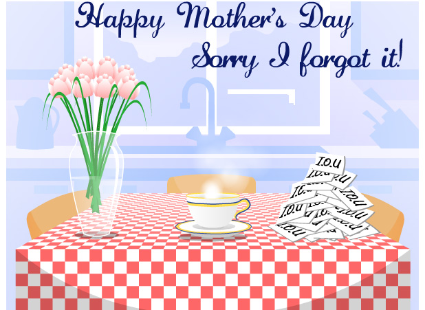 Mothers Day Sorry Forgot Mothers Day