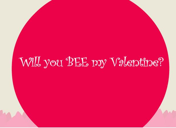 Valentines Day BEE my Valentine