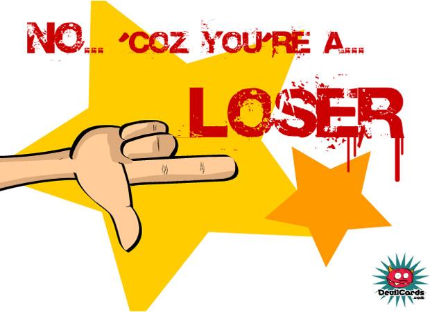 Yes / No No (U Loser)
